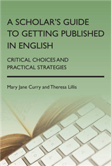 A Scholar\'s Guide to Getting Published in English: Critical Choices and Practical Strategies