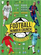 Football Number Crunch: Figures, Facts And Soccer Stats The World Of Football In Numbers
