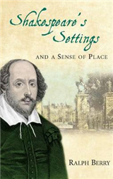 Shakespeare\'s Settings and a Sense of Place