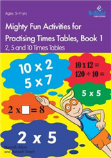 Mighty Fun Activities for Practising Times Tables, Book 1: 2, 5 and 10 Times Tables