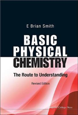 Basic Physical Chemistry: The Route To Understanding (Revise