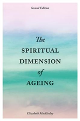 Spiritual Dimension of Ageing, Second Edition
