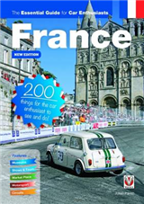 France: The Essential Guide for Car Enthusiasts: 200 Things for the Car Enthusiast to See and Do