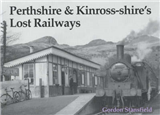 Perthshire and Kinross-shire\'s Lost Railways