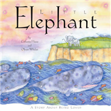 Little Elephant: A Story About Being Loved