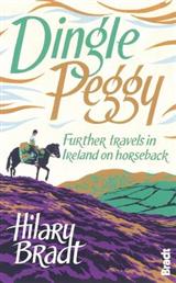 Dingle Peggy: Further travels on horseback through Ireland