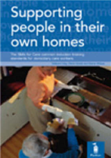 Supporting People in Their Own Homes: The Skills for Care Common Induction Training Standards for Domiciliary Care Workers