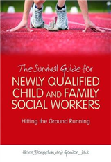 The Survival Guide for Newly Qualified Child and Family Social Workers: Hitting the Ground Running