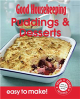 Good Housekeeping Easy to Make! Puddings & Desserts: Over 100 Triple-Tested Recipes