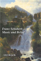 Franz Schubert: Music and Belief