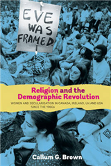 Religion and the Demographic Revolution: Women and Secularisation in Canada, Ireland, UK and USA since the 1960s