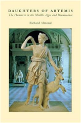 Daughters of Artemis: The Huntress in the Middle Ages and Renaissance