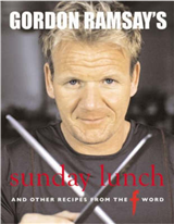 "Gordon Ramsay\'s Sunday Lunch: And Other Recipes from ""The F Word"""