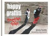 Happy Graffiti: Street Art with Heart