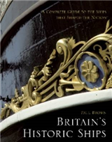Britain\'s Historic Ships: The Ships That Shaped the Nation: A Complete Guide