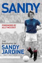 Sandy: The Biography of Sandy Jardine
