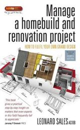 Manage a Homebuild and Renovation Project 4th Edition: How to Fulfil Your Own Grand Design
