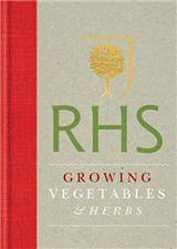 RHS Handbook: Growing Vegetables and Herbs: Simple steps for success