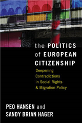 The Politics of European Citizenship: The Dynamics and Contradictions of Social Rights, Migration and Political Economy