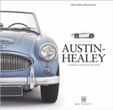 Austin-Healey: a Celebration of the Fabulous Big Healey