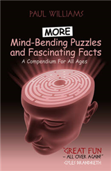 More Mind-Bending Puzzles and Fascinating Facts: A Compendium for All Ages