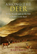 Among the Deer: In the Woods and on the Hill - A Stalker Looks Back