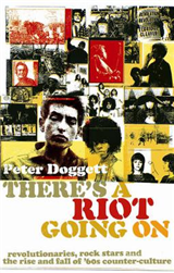 There\'s A Riot Going On: Revolutionaries, Rock Stars, and the Rise and Fall of \'60s Counter-Culture