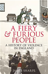 A Fiery & Furious People: A History of Violence in England