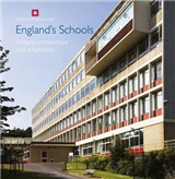 England\'s Schools: History, architecture and adaptation