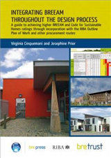 Integrating BREEAM Throughout the Design Process: A Guide to Achieving Higher BREEAM and Code for Sustainable Homes Ratings (FB 28)