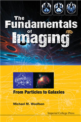 Fundamentals Of Imaging, The: From Particles To Galaxies