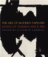 The Art of Modern Tapestry: Dovecot Studios Since 1912