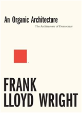 Organic Architecture: The Architecture of Democracy
