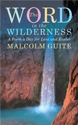 Word in the Wilderness: A poem a day for Lent and Easter