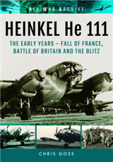 Heinkel He 111: The Early Years - Fall of France, Battle of Britain and the Blitz