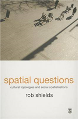 Spatial Questions: Cultural Topologies and Social Spatialisation