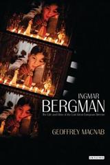 Ingmar Bergman: The Life and Films of the Last Great European Director