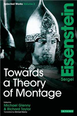 Towards a Theory of Montage: Sergei Eisenstein Selected Works: v. 2