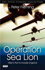 Operation Sea Lion: Hitler\'s Plot to Invade England