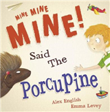 Mine Mine Mine Said the Porcupine