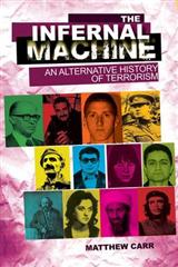 The Infernal Machine: An Alternative History of Terrorism