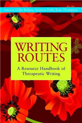 Writing Routes: A Resource Handbook of Therapeutic Writing