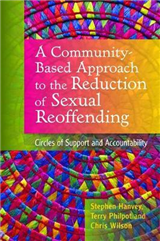 A Community-Based Approach to the Reduction of Sexual Reoffending: Circles of Support and Accountability