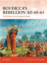 Boudicca\'s Rebellion AD 60-61: The Britons Rise Up Against Rome