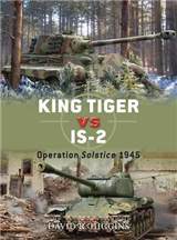 King Tiger Vs. IS-2: Operation Solstice 1945