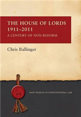 The House of Lords 1911-2011: A Century of Non-Reform