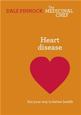 Heart Disease: Eat Your Way to Better Health: Eat Your Way to Better Health