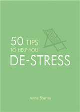 50 Tips to Help You De-Stress