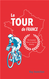 Le Tour de France: The Greatest Race in Cycling History