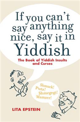 If you Can\'t Say Something Nice Say it in Yiddish